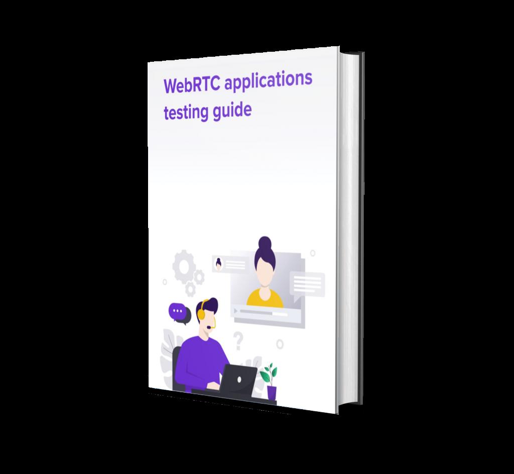 WebRTC testing guide
